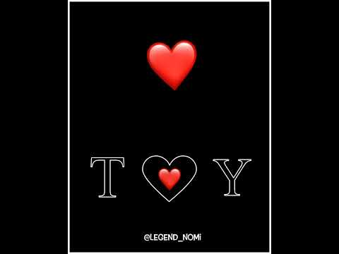 T And Y Love Status || Whatsapp Status || Legend Nomi