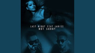 Not Sorry (Extended Version) · Last Night feat. Lariss Not Sorry ℗ ...