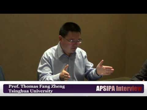 APSIPA Interview: Prof.Thomas Fang Zheng from Tsinghua University