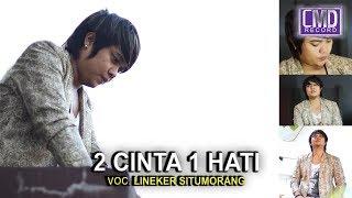 LINEKER SITUMORANG - 2 CINTA 1 HATI [Official Music Video CMD Record]