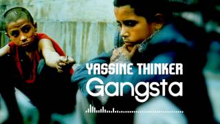 Yassine Thinker : GANGSTA ( Remix )