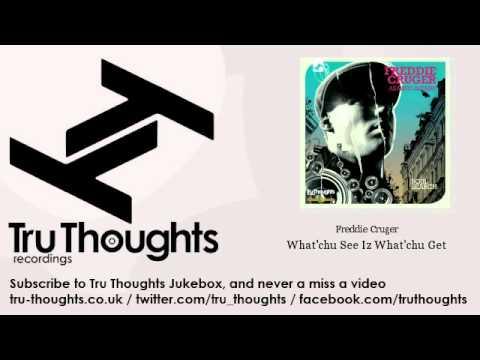 Freddie Cruger - What'chu See Iz What'chu Get - feat. Cee-Rock