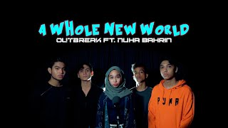 Outbreak & Nuha Bahrin - A Whole New World (Cover Version)