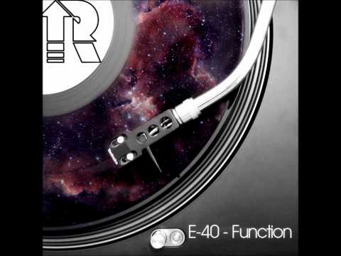 E-40 - Function [Resykled Midtempo Remix] [Free D/L]