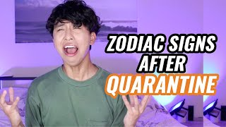 The Zodiac Signs after Quarantine Ends | MarcElvin