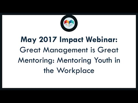 Philanthropic IMPACT Webinar Series: Great Management Is Great Mentoring Mentoring