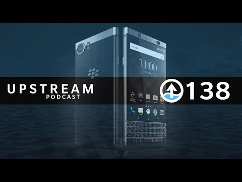 Upstream #138 - Dedication | KEYone, BlackBerry Mobile, Launch Event, Barcelona MWC17
