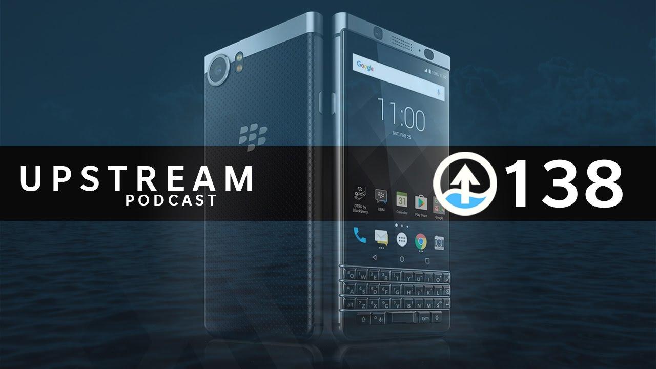 Upstream #138 - Dedication   KEYone, BlackBerry Mobile, Launch Event, Barcelona MWC17