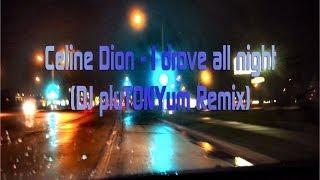 Celine Dion I drove all night DJ pluTONYum Remix.mp3