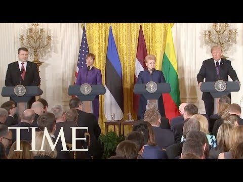 President Trump, Baltic Presidents On Tougher Defense Against Russia At White House | TIME