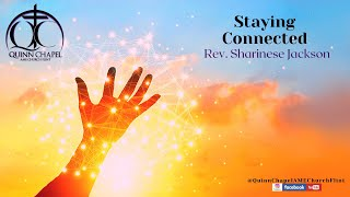 Staying Connected | Rev. Sharinese Jackson | Quinn Chapel A.M.E Flint