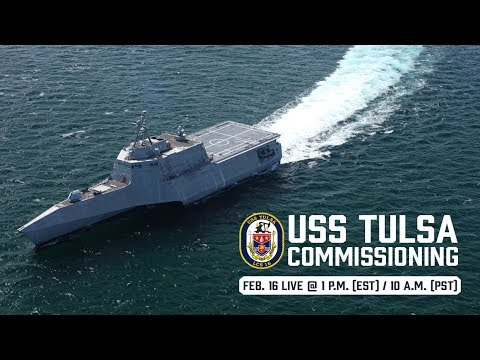 USS Tulsa (LCS 16) Commissioning Ceremony