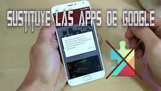 Usar Android Sin Google Play Services | 4 Apps Para Sustituir Las Apps De Google