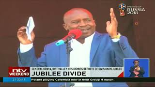 Central and Rift valley MPs dismiss report of division in Jubilee