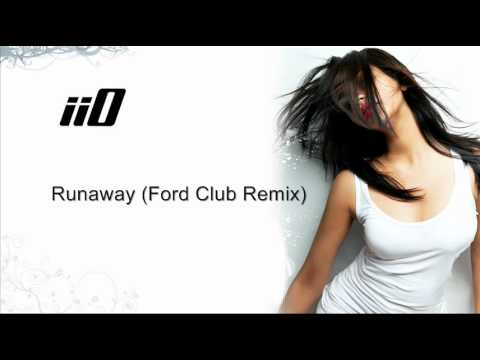 Iio - Runaway (Ford Club Remix)