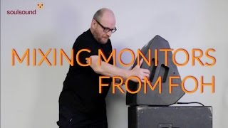 Mixing Monitors From FOH   Introduction HD