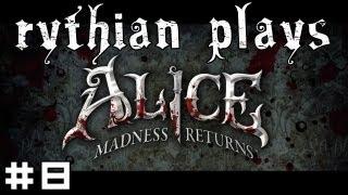 Rythian Plays Alice: Madness Returns #8 - Pepper-Immune Hare