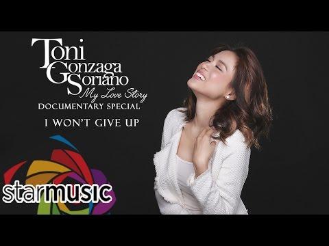Toni Gonzaga - I Won't Give Up (My Love Story Documentary Special)