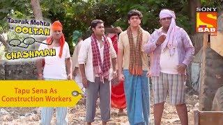 Your Favorite Character | Tapu Sena As Construction Workers | Taarak Mehta Ka Ooltah Chashmah