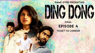 Ding Dong | Final Episode 4 | Ticket to London | Game Over | Vijay | Mounica