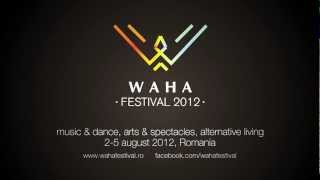 Waha Festival - music & dance, arts & spectacles, alternative livin...