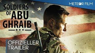 SOLDIERS OF ABU GHRAIB Trailer (Deutsch German)