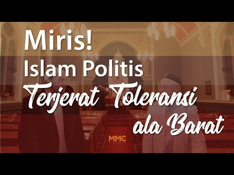 Miris! Islam Politis Terjerat Toleransi Ala Barat   MMC Video