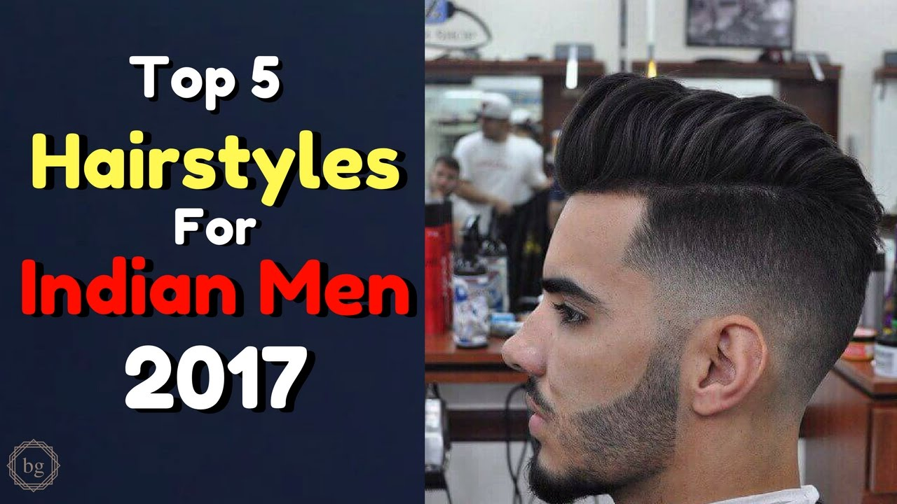 top 5 best hairstyles for indian men 2017 || be ghent ||