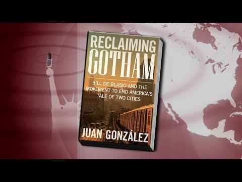 Extended Interview: Juan González on the Movement to End America's Tale of Two Cities