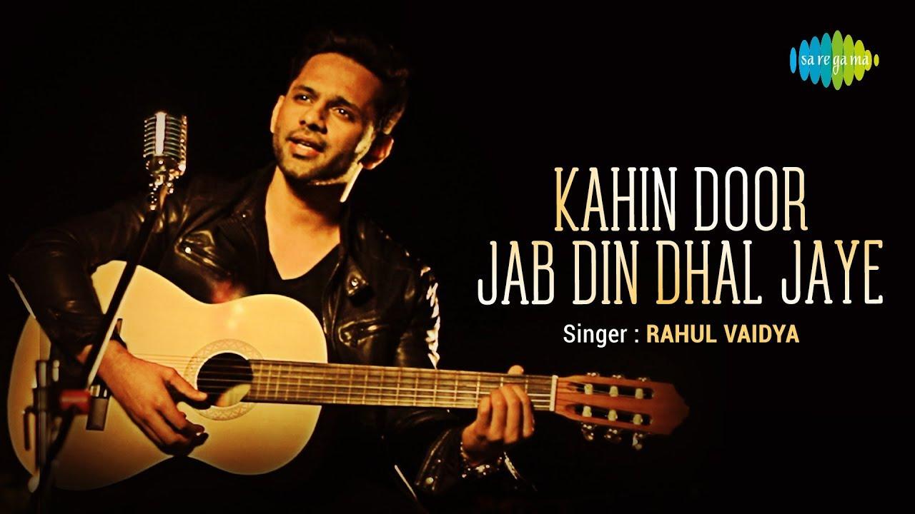 Download Kahin Door Jab Din Dhal Jaye   Rahul Vaidya   Music Video   Saregama Covers