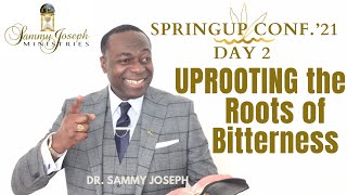 Day 2, SpringUP Conf. '21 (Mar. 26) with Host, Dr. Sammy Joseph — Uprooting the Roots of Bitterness