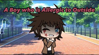 A Boy who's Allergic to Outside // GLMM