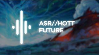 ASR//HOTT - Future - [6alax6 Music Release]