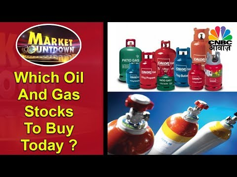 Which Oil And Gas Stocks To Buy Today? | CNBC Awaaz