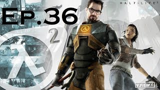 Half-Life 2 | Ep-36 | Más salseo con Gordon!