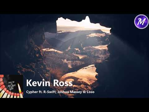 Kevin Ross - Cypher ft. R-Swift, Joshua...