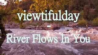 viewtifulday - River Flows In You