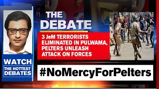 3 JeM Terrorists Eliminated In Pulwama, Pelters Unleash Attack On Forces | Arnab Goswami Debates
