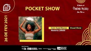 Pocket Show | Sued Nunes - Visual Show
