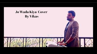 jo wada kiya unplugged cover vikas soulful old is gold