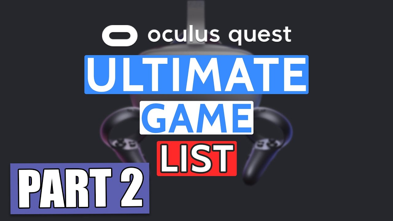Oculus Quest Ultimate Upcoming Games Part 2 Youtube
