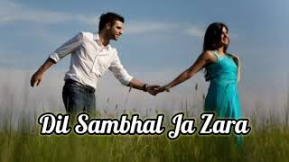 Dil sambhal ja zara ringtone  Best ringtone || Romantic ringtone  Dil Sambhal Ja Zara Phir Mohabbat
