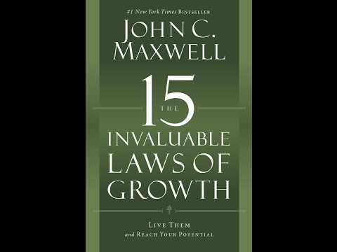 15 Invaluable Laws of Growth - Chapter 15 - The Law of Contribution