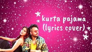 kurta pajama lyrics || Tony Kakkar || Shehnaz Gill || New song || lyrics cover || Discover Lyrical