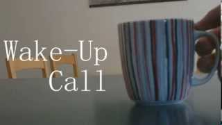 """Wake-Up Call"" - Well Done U Entry"