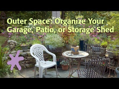 Outer Space: Organize Your Garage, Patio, or Storage Shed