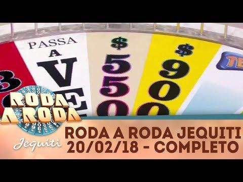 Roda a Roda Jequiti (20/02/18) | Completo