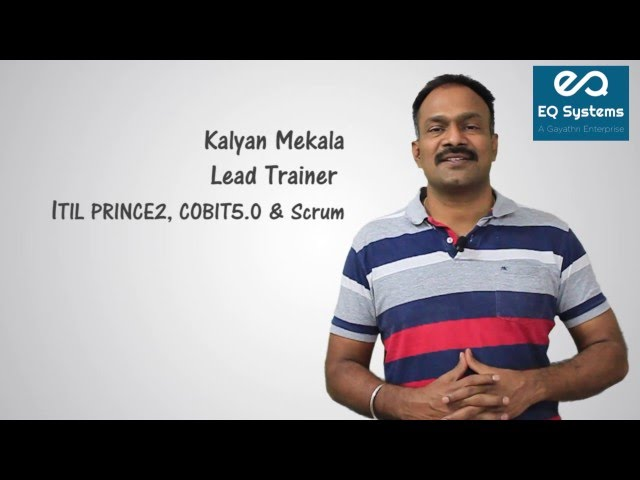 Kalyan Mekala Profile - eQSystems Lead Trainer - (ITIL, PRINCE2, COBIT5.0 and SCRUM)