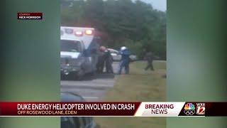 Duke Energy Helicopter Crash Under Investigation In Eden, Deputies Say