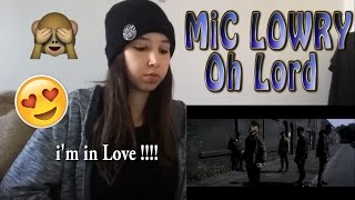MiC LOWRY - Oh Lord MV _ REACTION